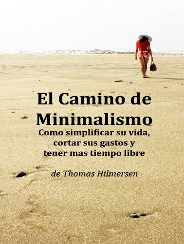 El Camino de Minimalismo por Thomas Hilmersen