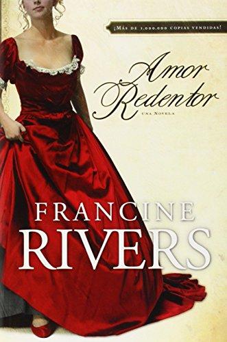 Amor Redentor: Una Novela por Francine Rivers