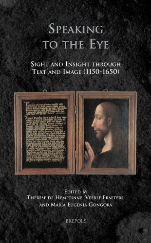 Speaking to the Eye: Sight and Insight Through Text and Image 1150-1650
