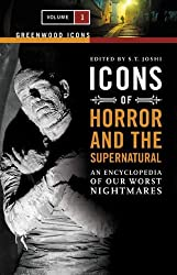 Icons of Horror and the Supernatural [2 volumes]: An Encyclopedia of Our Worst Nightmares (Greenwood Icons) by S. T. Joshi (2006-12-30)