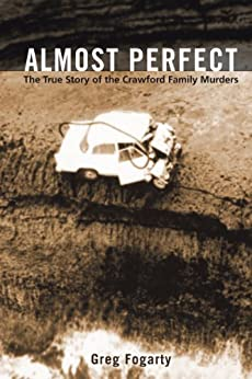 Almost Perfect: The True Story of the Crawford Family Murders (English Edition) di [Fogarty, Greg]