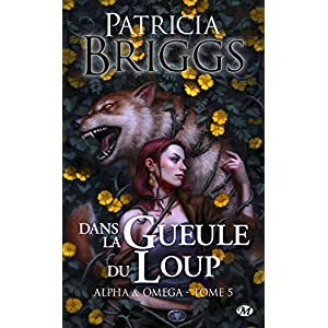 Alpha & Omega, T5 : Dans la gueule du loup