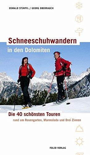 Download Schneeschuhwandern in den Dolomiten: Die 40 schönsten Touren