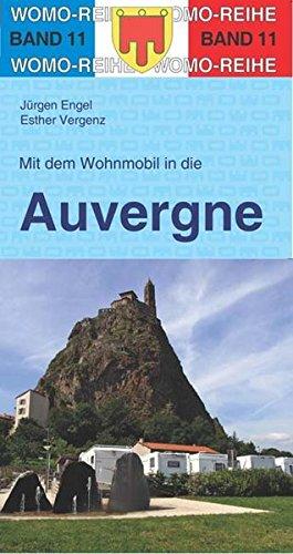 Mit dem Wohnmobil in die Auvergne (Womo-Reihe)