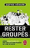 Rester groupés : roman   Hénaff, Sophie (1972-....). Auteur