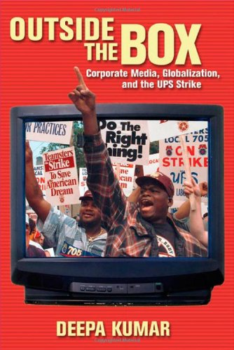 outside-the-box-corporate-media-globalization-and-the-ups-strike-the-history-of-communication