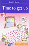 Time To Get Up - Read & Shine (Read and Shine: Graded Readers)