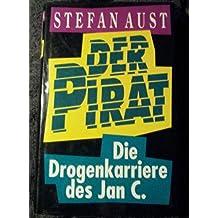 Der Pirat. Die Drogenkarriere des Jan C.