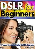 Best Beginner Dslrs - DSLR For Beginners: A Crash Course in Digital Review