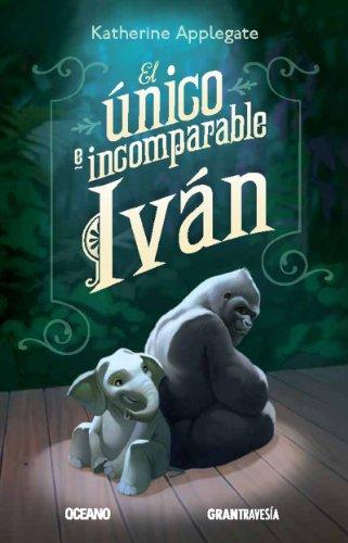 El único e incomparable Iván (Versión española) (Ficción nº 1) por Katherine Applegate