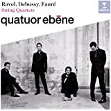 Quatuors à corde : Ravel - Debussy - Fauré / Quatuor Ebène