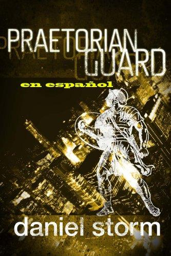 Praetorian Guard  en Español por daniel storm