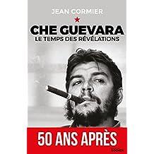 Che Guevara : Le temps des révélations