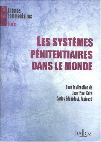 Les systèmes pénitentiaires dans le monde par Jean-Paul Céré