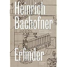 Heinrich Bachofner: Erfinder