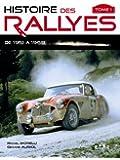 Histoire des rallyes : Tome 1, De 1951 à 1968