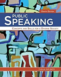 Public Speaking: Concepts and Skills for a Diverse Society by Clella Jaffe (2015-01-01)