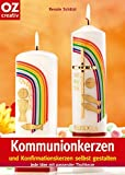 Kommunionkerzen und Konfirmationskerzen selbst gestalten (Creativ-Taschenbuecher. CTB)