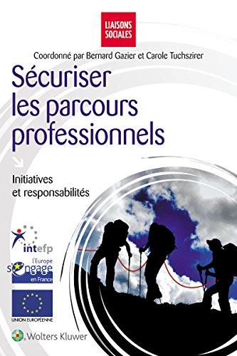 Sécuriser les parcours professionnels: Initiatives et responsabilités. par Carole Tuchszirer