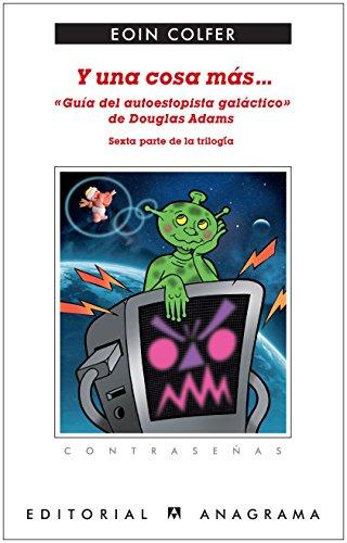 Y una cosa más... «Guía del autoestopista galáctico» (CONTRASEÑAS)