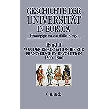 Geschichte der Universität in Europa, 4 Bde., Bd.2, Von der Reformation bis zur Französischen Revolution 1500-1800