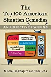 The Top 100 American Situation Comedies: An Objective Ranking