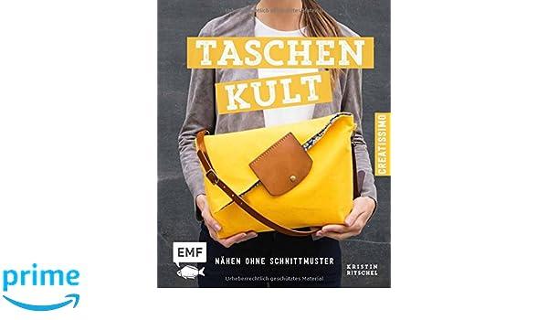 Taschenkult - Nähen ohne Schnittmuster: Amazon.co.uk: Kristin ...