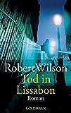 Tod in Lissabon: Roman - Robert Wilson