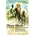 Three Slices (English Edition)