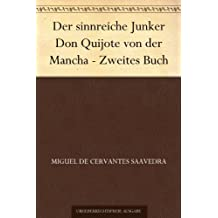 Der sinnreiche Junker Don Quijote von der Mancha - Zweites Buch (German Edition)