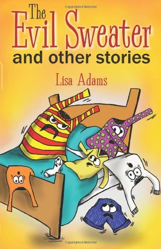The Evil Sweater and Other Stories by Lisa Adams (2013-01-17) (Adams Sweatshirt)