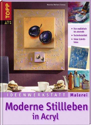 Moderne Stillleben in Acryl: Von realistisch bis abstrakt