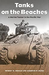 Tanks on the Beaches: A Marine Tanker in the Pacific War (Texas A & M University Military History)