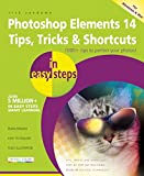 Photoshop Elements 14 Tips, Tricks & Shortcuts in Easy Steps