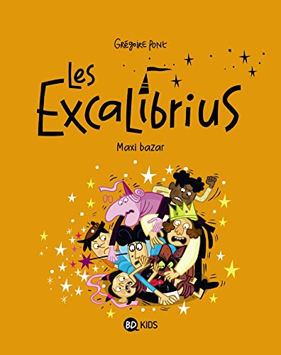 Les Excalibrius, tome 03: Maxi bazar
