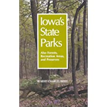 Iowa's State Parks: Also Forests, Recreation Areas, and Preserves