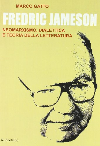 fredric-jameson-neomarxismo-dialettica-e-teoria-della-letteratura