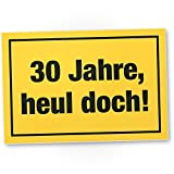 DankeDir! 30 Jahre - Heul Doch, Kunststoff Schild - Geschenk 30. Geburtstag Bester Freund/Freundin, Geschenkidee Geburtstagsgeschenk 30ten Geschenk 30er Geburtstagsparty