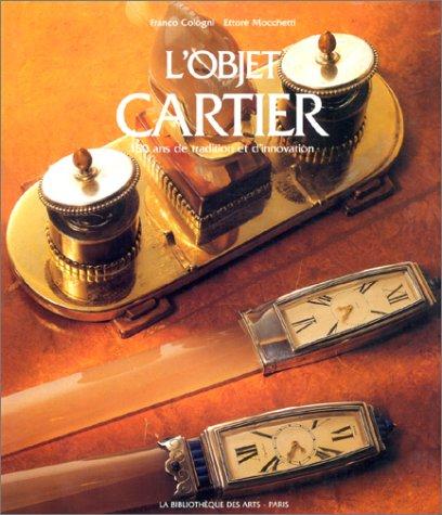 L'Objet Cartier. 150 ans de tradition et d'innovation