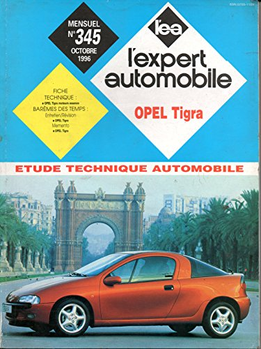 REVUE TECHNIQUE L'EXPERT AUTOMOBILE N° 345 OPEL TIGRA ESSENCE 1.4 ET 1.6