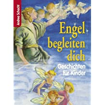 Engel begleiten dich: Geschichten für Kinder