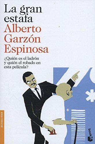 La gran estafa: ¿Quién es el ladrón y quién el robado en esta película? (Divulgación) por Alberto Garzón Espinosa