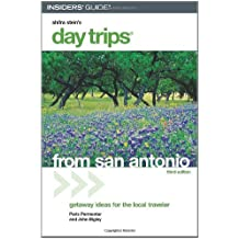 Day Trips from San Antonio, 3rd (Day Trips Series) (English Edition)