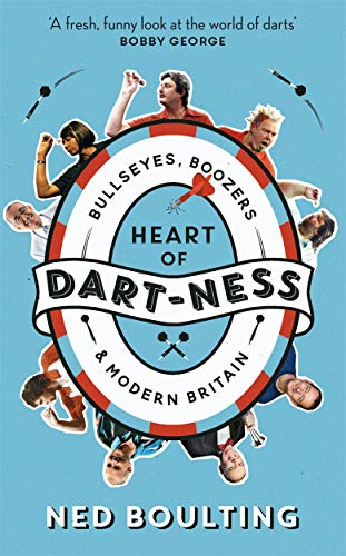 Heart of Dart-ness: Bullseyes, Boozers and Modern Britain