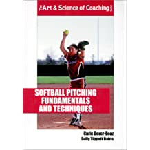 Softball Pitching Fundamentals and Techniques (Art & Science of Coaching)