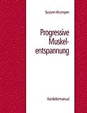 Progressive Muskelentspannung: Kursleitermanual