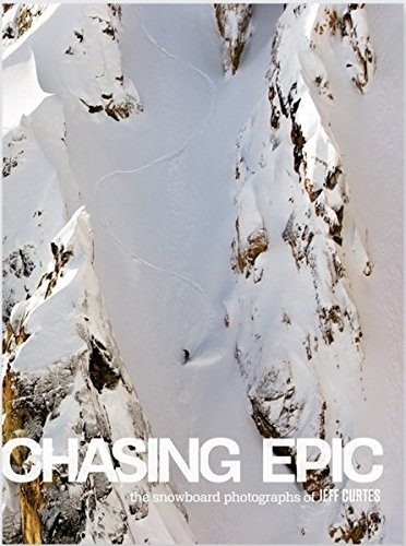 Chasing Epic: The Snowboard Photographs of Jeff Curtes - Kunst Snowboard
