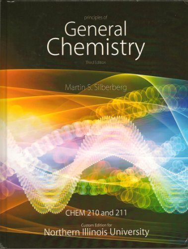 Principles of General Chemistry - Chem 210 and 211 Custom edition for NIU - Textbook Only by Martin S. Silberberg (2013-08-01)