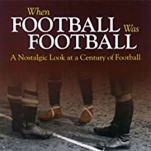 When Football was Football: A Nostalgic look at a Century of Football by Richard Havers (2010-02-15)
