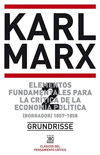 Elementos fundamentales para la crítica de la economía política 2. (Borrador) 1857-1858 (Biblioteca del pensamiento socialista) por Karl Marx